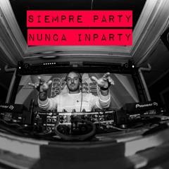 SIEMPRE PARTY NUNCA INPARTY VOL 1