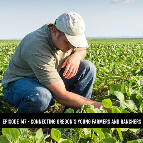 The D&B Supply Show - Episode 147 - Connecting Oregon's Young Farmers & Ranchers