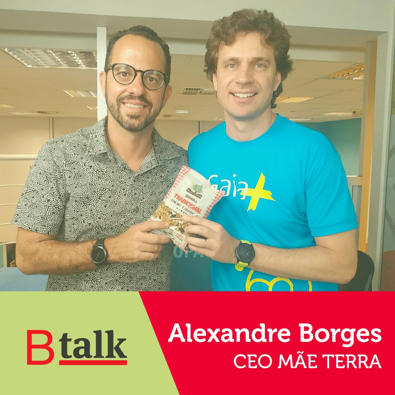 BTalk | #1 Alexandre Borges - Mãe Terra