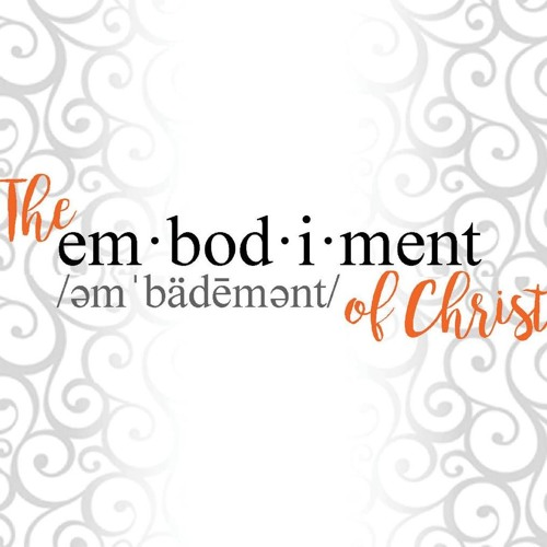 The Embodiment of Christ by Rev Jeni Anderson