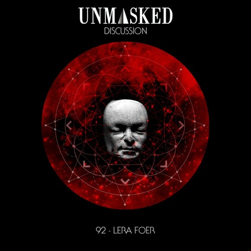 UNMASKED DISCUSSION 92 | LERA FOER