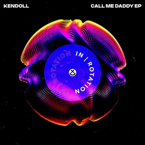 Kendoll - Call Me Daddy EP