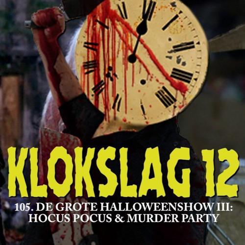 105. De Grote Halloween Show III: Hocus Pocus (2019) & Murder Party (2007)