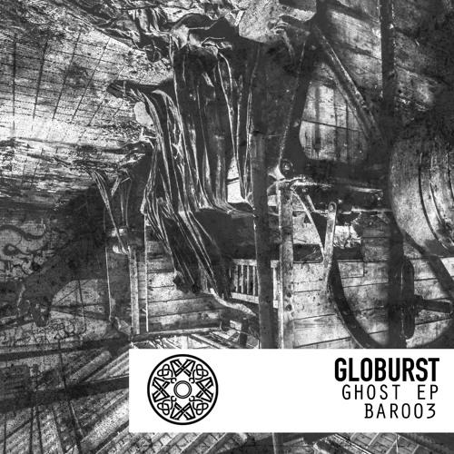 Globurst - Ghost EP