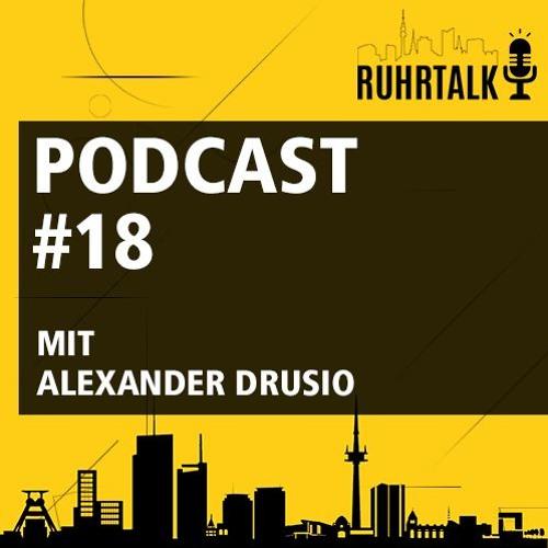 Ruhrtalk #18 mit Alexander Drusio
