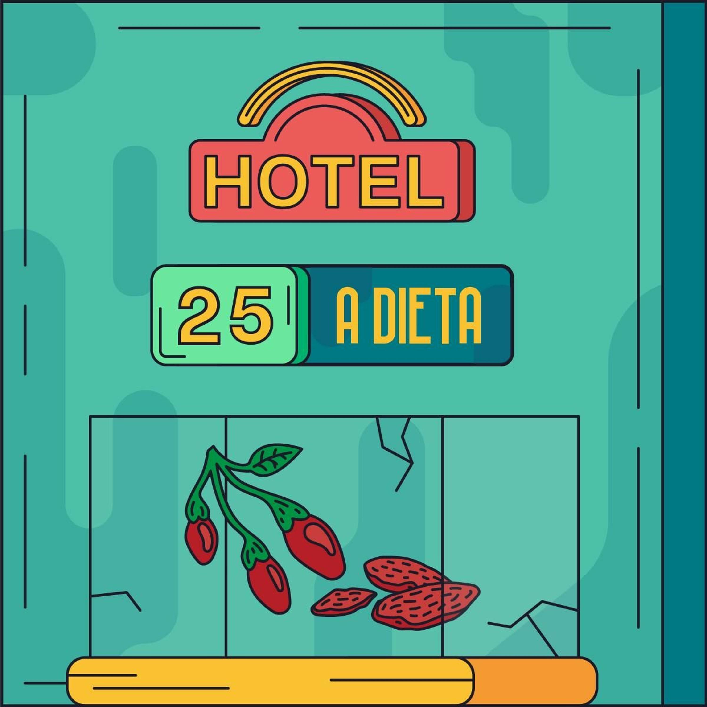 Hotel #25 - A Dieta