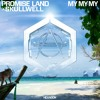 Download Promise Land X Skullwell - My My My Mp3