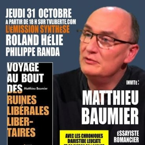 Visite guidée des ruines libérales-libertaires - Synthèse avec Matthieu Baumier du 31/10/19