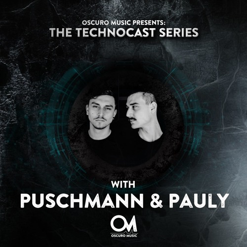 Oscuro Music Technocast #057 With Puschmann & Pauly