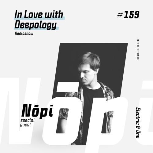 In Love with Deepology radioshow #159 | Nōpi