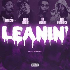 """Bearcap x Fenix Flexin x Lil Woadie x Thee Prophecy - """"Leanin"""" prod. By Milo [IG @BCFROMTHEP]"""