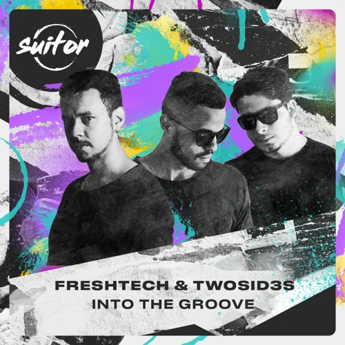 FreshTech & Twosid3s - Into The Groove [ FREE DOWNLOAD ]