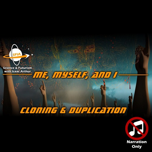Cloning & Duplication: Me, Myself, and I (Narration Only)
