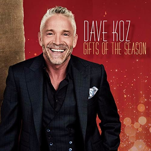 Dave Koz : Gifts Of The Season