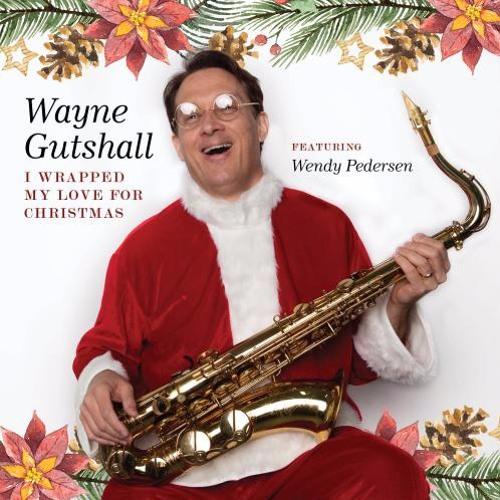Wayne Gutshall : I Wrapped My Love For Christmas