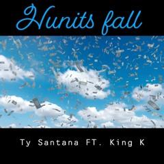 Hunits Fall Ft. King K