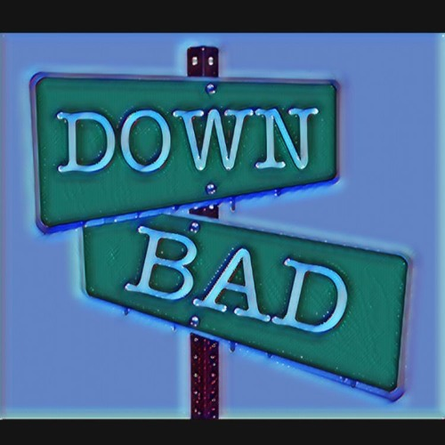 DOWN BAD (Freestyle)