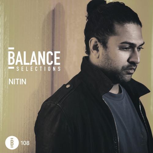 Balance Selections 108: Nitin