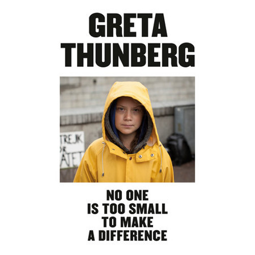 No One Is Too Small to Make a Difference by Greta Thunberg, read by Greta Thunberg, Saskia Maarleveld