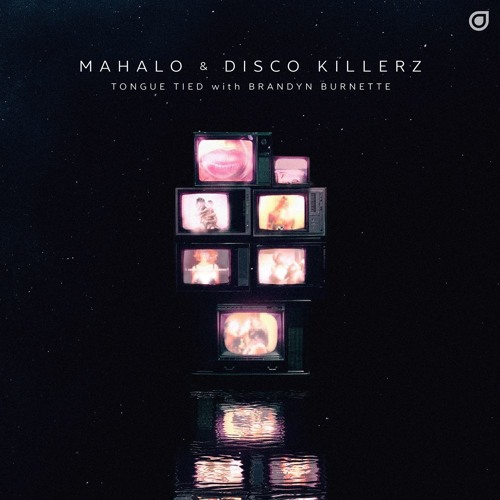 Mahalo & Disco Killerz With Brandyn Burnette - Tongue Tied [OUT NOW]