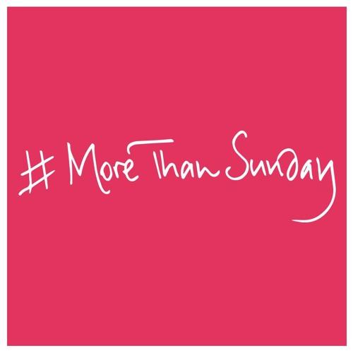 #MoreThanSunday - Friendship