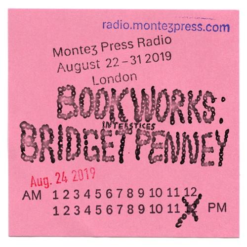 Interstices w/ Bridget Penney and Lizzie Homersham on Montez Press Radio, 24th August 2019