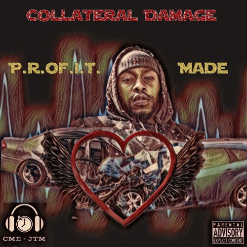 Collateral Damage - P.r.of.i.t. Made