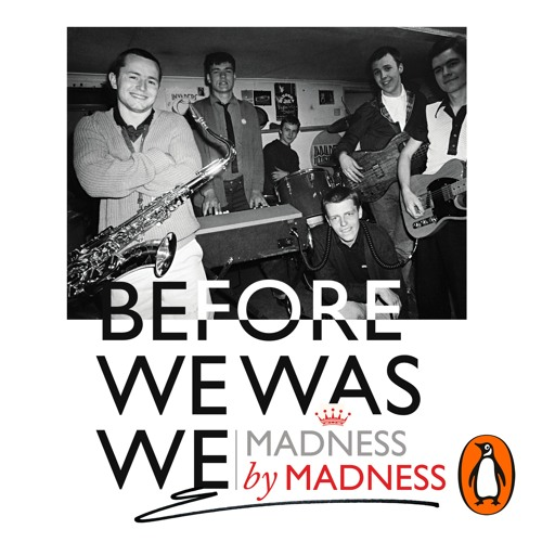 Before We Was We - written and read by Madness