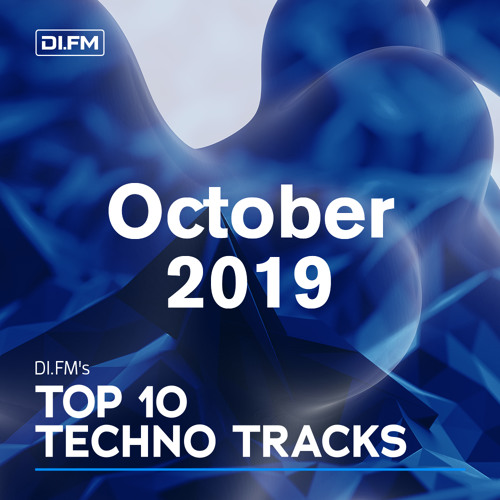 DI.FM Top 10 Techno Tracks October 2019