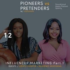 Influencer Marketing Pt 1 with Lerato Mannya & Busisiwe Skhosana