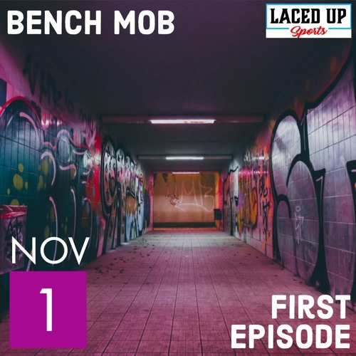 Bench Mob First Episode St Wiggins Zen Master Trevor The Zone By Laced Up Sports