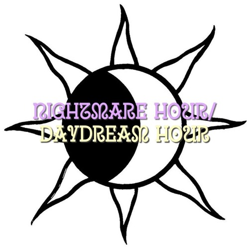 Nightmare Hour/Daydream Hour