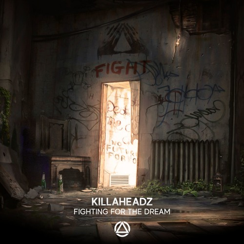 Killaheadz - Fighting For The Dream