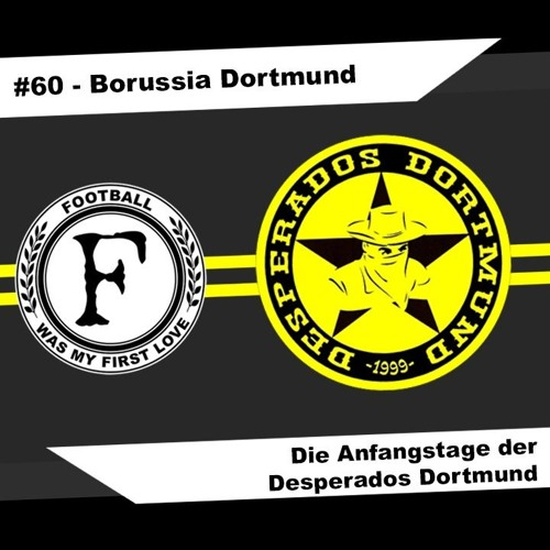 60 Die Anfangstage Der Desperados Dortmund Fanszene Borussia Dortmund Ultras By Football Was My First Love On Soundcloud Hear The World S Sounds