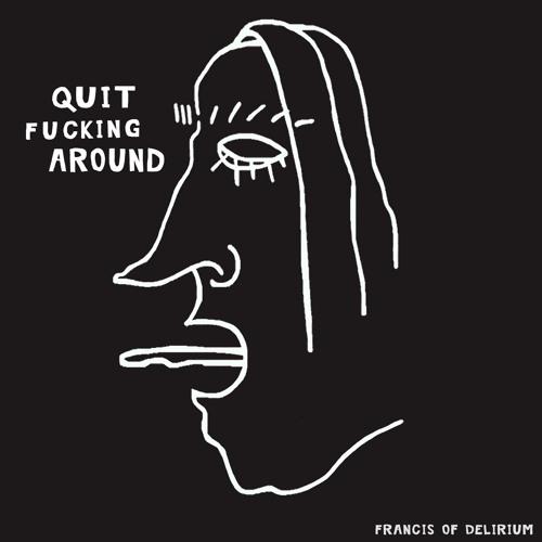 Quit Fucking Around