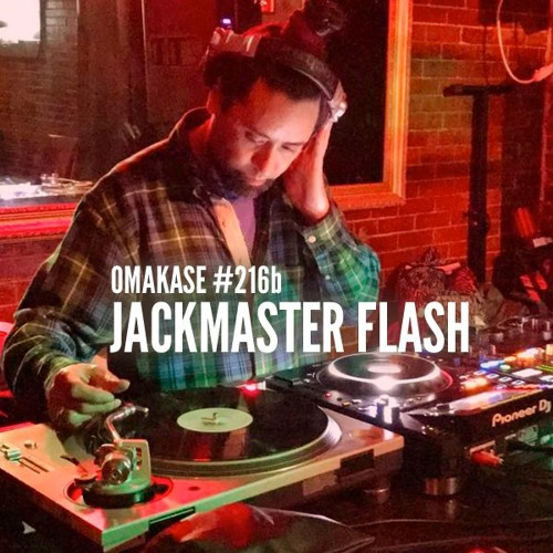 OMAKASE #216b, JACKMASTER FLASH