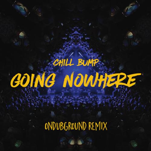 Chill Bump - Going Nowhere (Ondubground remix)