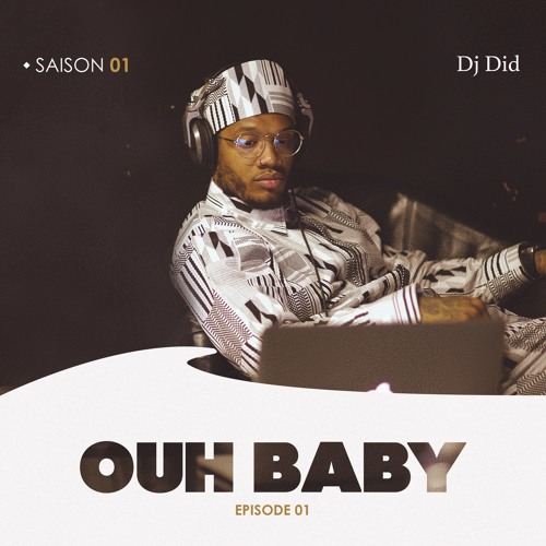 """Ouh Baby"" Saison 1 épisode 1 by Dj Did"