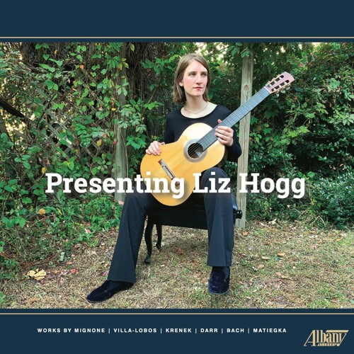 Presenting Liz Hogg: Music By Mignone/Villa-Lobos/Krenek/Darr/Bach/Matiegka