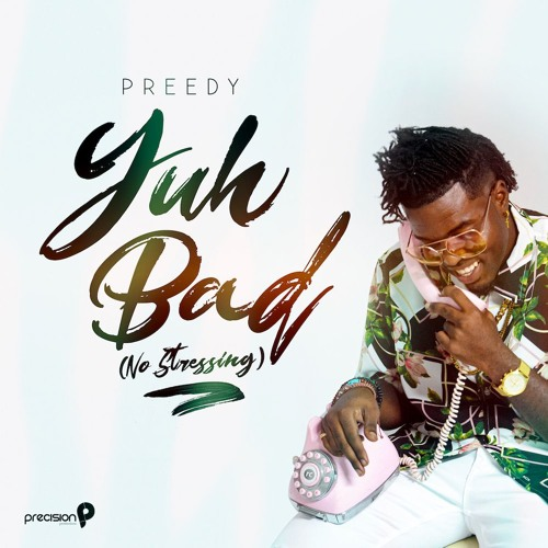 "Preedy: ""Yuh Bad"" (No Stressing)"