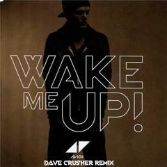 Avicii - Wake Me Up (Dave Crusher Remix) Free Download
