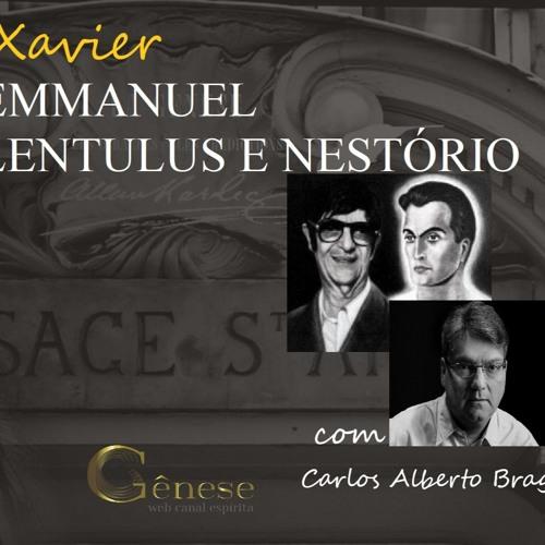 CHICO LIVE XAVIER - 009- Emmanuel teria sido Lentulus e Nestório - Carlos A Braga Costa