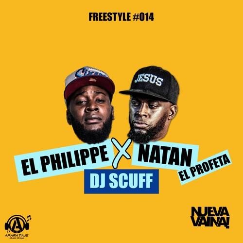 Dj Scuff x Natan El Profeta x El Philippe - Freestyle #014