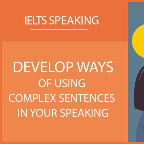 Using Complex Sentences in Your Speaking