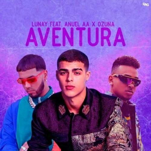 Lunay Ft Anuel AA & Ozuna - Aventura (Franxu Remix) 100 BPM