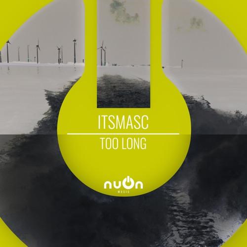 Itsmasc - Too Long (nuOn YELLOW)