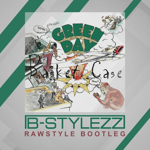 B - Stylezz - Green Day - Basket Case (B-Stylezz Raw Extended Bootleg)
