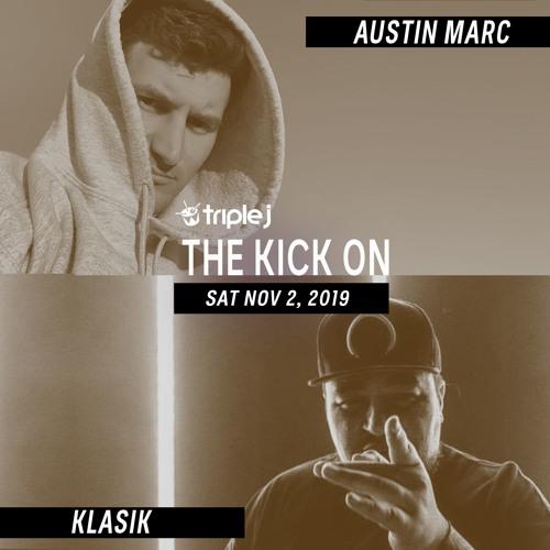 AUSTIN MARC & KLASIK MIX   the kick on   triple j   2.11.19