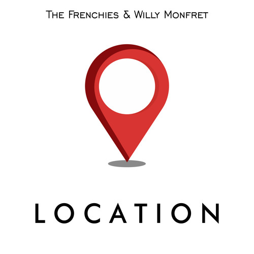 The Frenchies & Willy Monfret - Location (Original Mix)