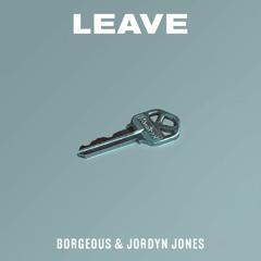 Borgeous & Jordyn Jones - Leave (AlejZ meets B0unceboy Bootleg Edit)